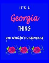 It's A Georgia Thing You Wouldn't Understand: Georgia First Name Personalized Journal 8.5 x 11 Notebook, Wide Ruled (Lined) blank pages Funny Cover fo