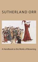 A Handbook to the Works of Browning