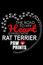 The Road To My Heart Is Paved With Rat Terrier Paw Prints: Rat Terrier Notebook Journal 6x9 Personalized Customized Gift For Rat Terrier Dog Breed Rat