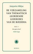 De verzameling van thematisch geordende leerredes deel 5-het grote deel (Maha-Vagga)