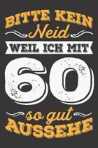 Bitte Kein Neid Weil Ich Mit 60 So Gut Aussehe