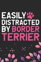 Easily Distracted by Border Terrier: Cool Border Terrier Dog Journal Notebook - Border Terrier Puppy Lover Gifts - Funny Border Terrier Dog Notebook -