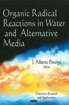 Organic Radical Reactions in Water & Alternative Media