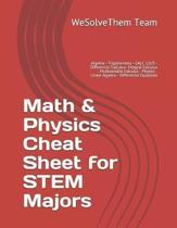 Math & Physics Cheat Sheet for Stem Majors