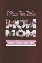I Have Two Title Mom And Mom And I Rock Them Both
