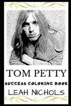 Tom Petty Success Coloring Book: Lead Singer of Tom Petty and the Heartbreakers (2019)