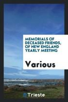 Memorials of Deceased Friends, of New England Yearly Meeting