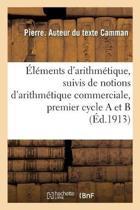l ments d'Arithm tique, Suivis de Notions d'Arithm tique Commerciale, Premier Cycle a Et B