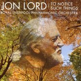 Jon Lord; To Notice Such Things