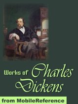Works Of Charles Dickens: The Adventures Of Oliver Twist, Great Expectations, A Christmas Carol, A Tale Of Two Cities, Bleak House & More (Mobi Collected Works)