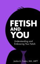 Fetish and You