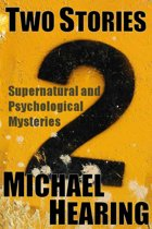 Two Stories: Supernatural and Psychological Mysteries