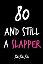 80 and Still a Slapper