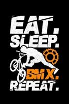 Eat. Sleep. BMX. Repeat.: Lined A5 Notebook for Bicycle Journal