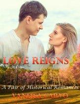 Love Reigns: A Pair of Historical Romances