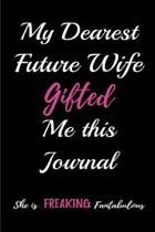 My Dearest Future Wife Gave Me This Journal. She Is Freaking Fantabulous