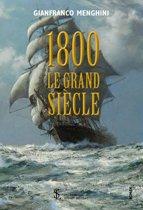1800 : Le Grand Siècle