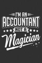 I'm An Accountant Not A Magician: Accounting gift, accounting for women, billing journal, accounting for women 6x9 Journal Gift Notebook with 125 Line