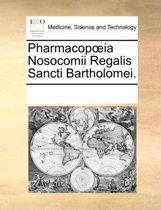 Pharmacopia Nosocomii Regalis Sancti Bartholomei.