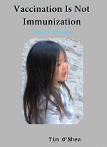 Vaccination Is Not Immunization 4th Ed. Fourth Edition (2015)