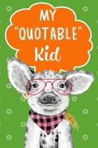My Quotable Kid Keepsake Notebook For Parents Or Grandparents