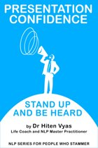 Presentation Confidence - Stand Up and Be Heard (NLP series for people who stammer)