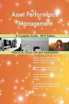 Asset Performance Management A Complete Guide - 2019 Edition