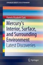 Mercury's Interior, Surface, and Surrounding Environment