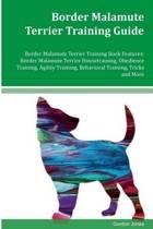 Border Malamute Terrier Training Guide Border Malamute Terrier Training Book Features