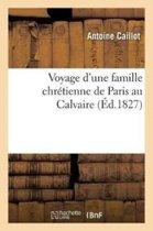 Voyage d'Une Famille Chr�tienne de Paris Au Calvaire, Par Le Bois de Boulogne Et Suresne