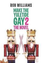 Make the Yuletide Gay 2
