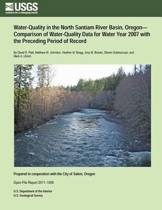 Water-Quality in the North Santiam River Basin, Oregon-Comparison of Water-Quality Data for Water Year 2007 with the Preceding Period of Record