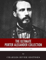 The Ultimate Porter Alexander Collection