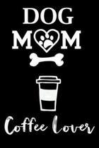 Dog Mom Coffee Lover