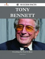 Tony Bennett 45 Success Facts - Everything you need to know about Tony Bennett