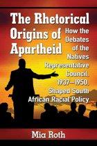 The Rhetorical Origins of Apartheid