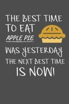 The Best Time To Eat Apple Pie Was Yesterday The Next Best Time Is Now