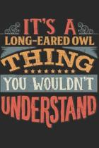 It's A Long-Eared Owl Thing You Wouldn't Understand: Gift For Long-Eared Owl Lover 6x9 Planner Journal