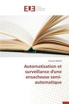 Automatisation Et Surveillance d'Une Ensacheuse Semi-Automatique