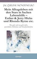 Mein Alltagsleben mit den Stars in Sachen Lebenshilfe – Esther & Jerry Hicks und Rhonda Byrne etc.