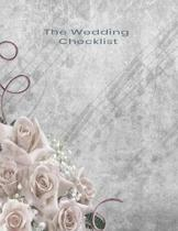 The Wedding Checklist: Wedding Planner, Journal, Worksheets, Organizer, Notebook, An ideal wedding engagement present and Gift for that Bride