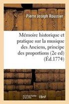 M�moire Historique Et Pratique Sur La Musique Des Anciens,