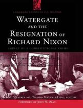 Watergate and the Resignation of Richard Nixon
