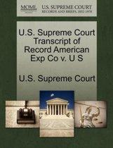 U.S. Supreme Court Transcript of Record American Exp Co V. U S