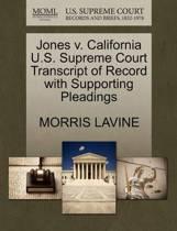 Jones V. California U.S. Supreme Court Transcript of Record with Supporting Pleadings