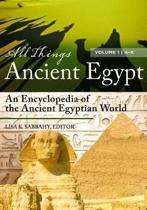 All Things Ancient Egypt [2 volumes]