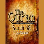 Qur'an, The: Surah 68