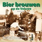 Schaffelaarreeks - Bier brouwen op de Veluwe
