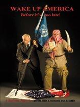 Wake up America Before It's Too Late!