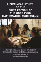 A Five-Year Study of the First Edition of the Core-Plus Mathematics Curriculum
